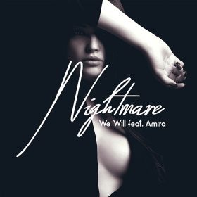 WE WILL FEAT. AMIRA - NIGHTMARE